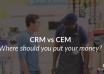 CEM or CRM